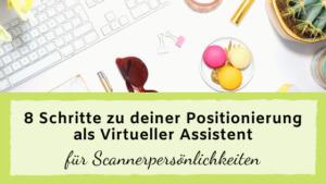 Read more about the article 8 Schritte zu deiner Positionierung als Virtuelle Assistenz für Scannerpersönlichkeiten