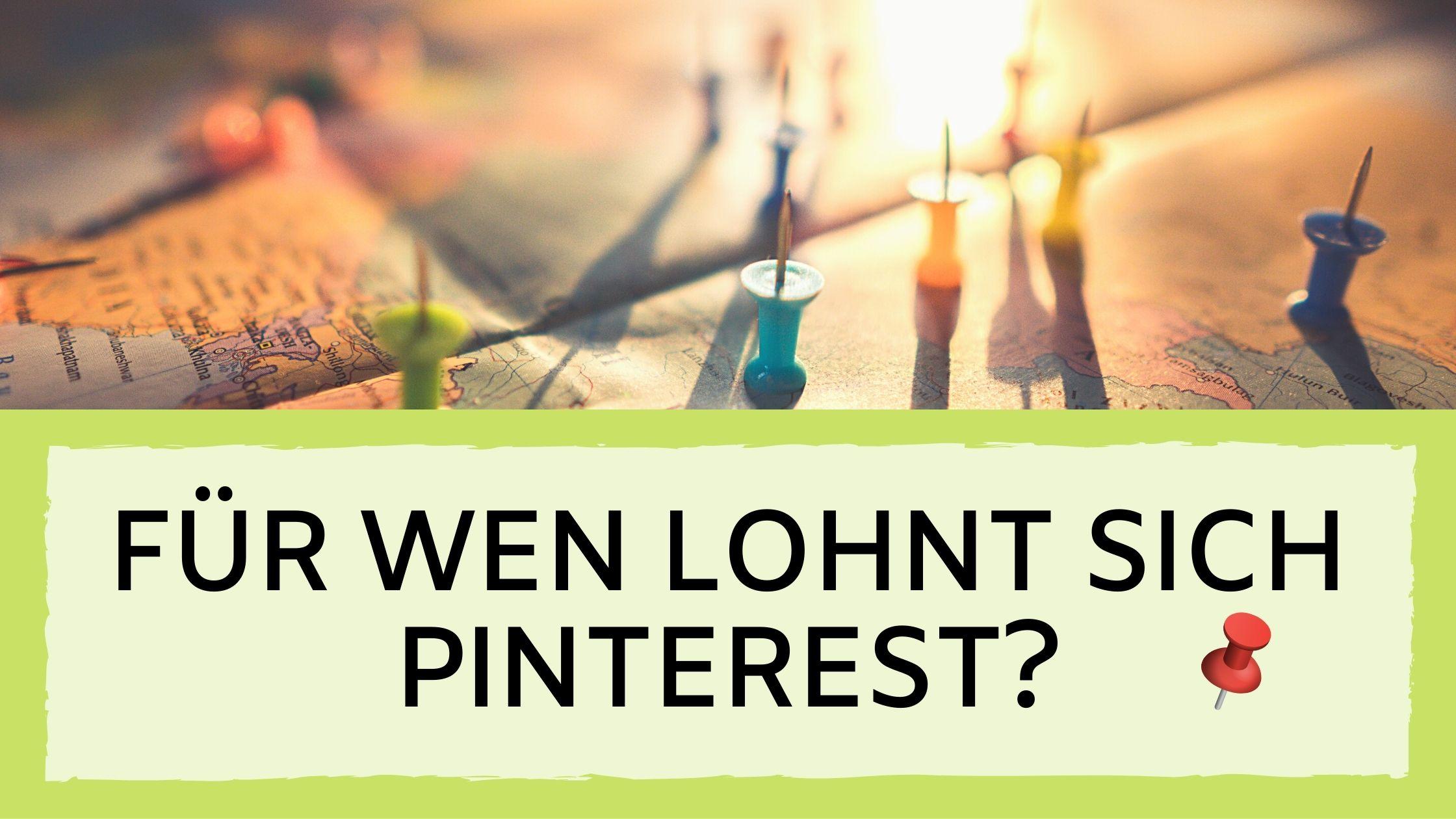 You are currently viewing Für wen lohnt sich Pinterest Marketing? Tipps, für deinen Pinterest Erfolg – auch für deine Nische